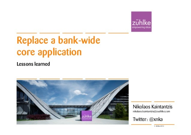 Replace a bank-widecore applicationLessons learned                                        Folie 1                      Nik...