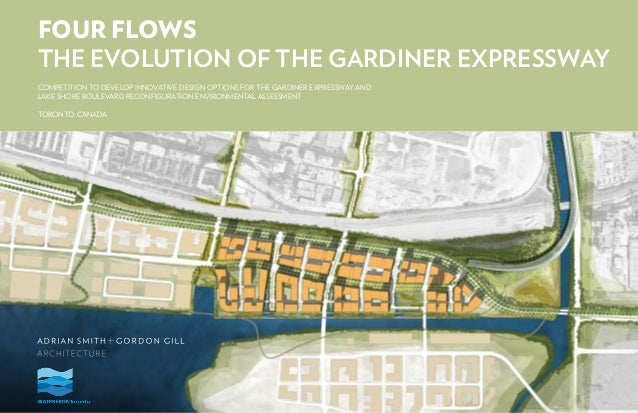 FOUR FLOWSTHE EVOLUTION OF THE GARDINER EXPRESSWAYCOMPETITION TO DEVELOP INNOVATIVE DESIGN OPTIONS FOR THE GARDINER EXPRES...