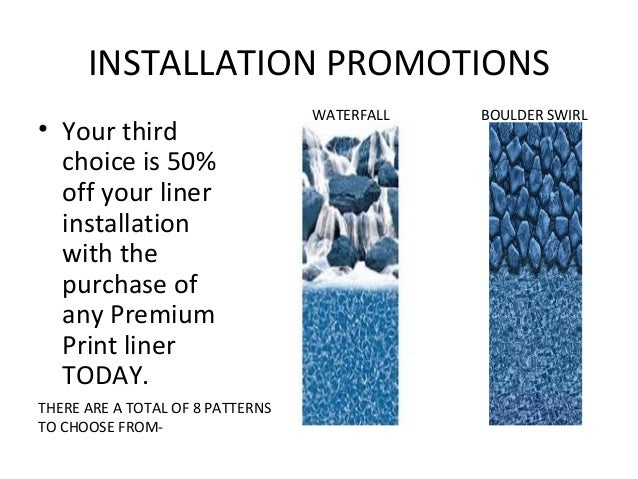 INSTALLATION PROMOTIONS                                  WATERFALL   BOULDER SWIRL• Your third  choice is 50%  off your li...