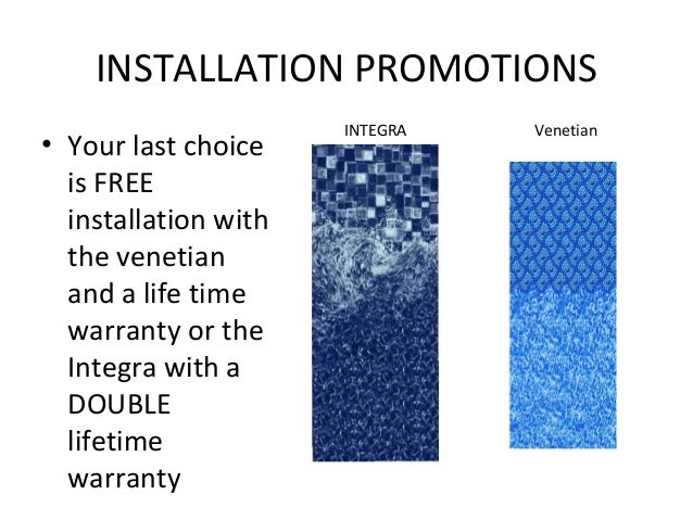 INSTALLATION PROMOTIONS                      INTEGRA   Venetian• Your last choice  is FREE  installation with  the venetia...