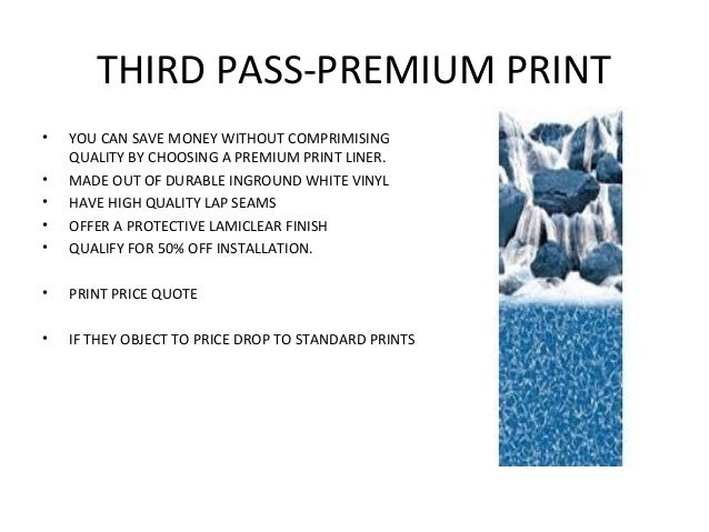 THIRD PASS-PREMIUM PRINT•   YOU CAN SAVE MONEY WITHOUT COMPRIMISING    QUALITY BY CHOOSING A PREMIUM PRINT LINER.•   MADE ...