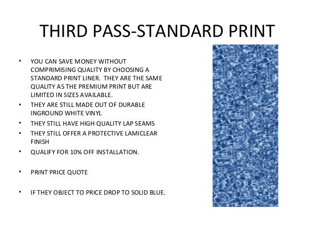 THIRD PASS-STANDARD PRINT•   YOU CAN SAVE MONEY WITHOUT    COMPRIMISING QUALITY BY CHOOSING A    STANDARD PRINT LINER. THE...