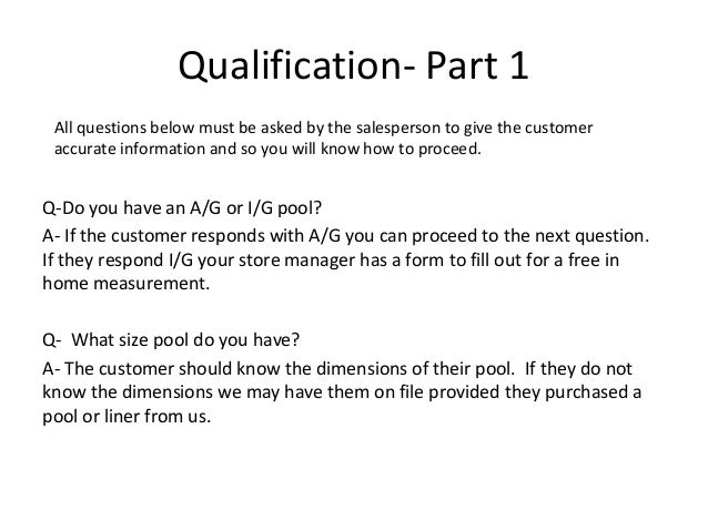 Qualification- Part 1 All questions below must be asked by the salesperson to give the customer accurate information and s...
