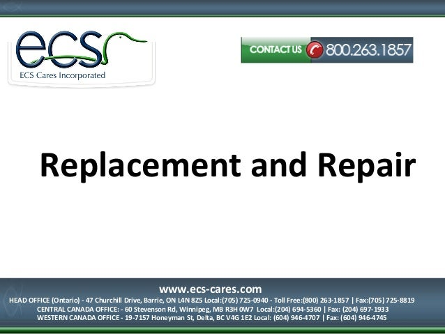Replacement and Repair HEAD OFFICE (Ontario) - 47 Churchill Drive, Barrie, ON L4N 8Z5 Local:(705) 725-0940 - Toll Free:(80...