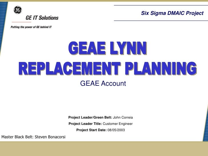 Six Sigma DMAIC Project                                             GEAE Account                                      Proj...