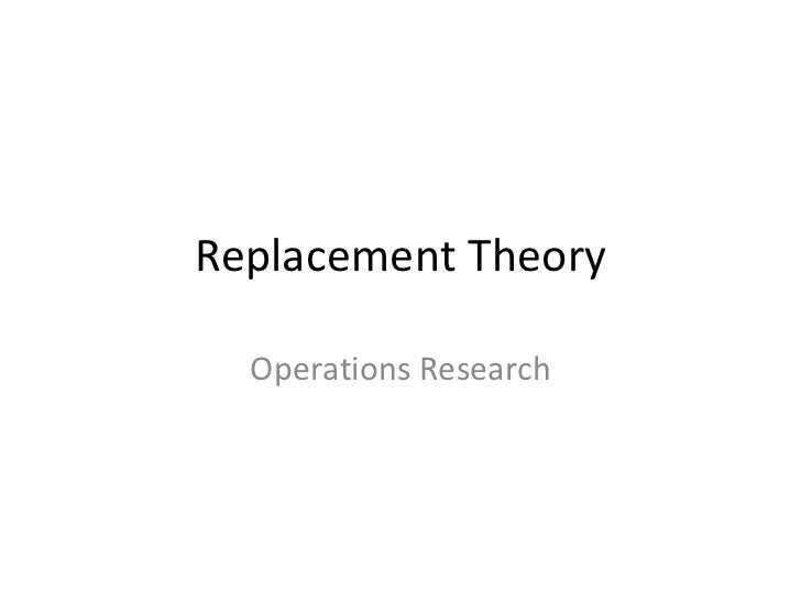 Replacement Theory  Operations Research