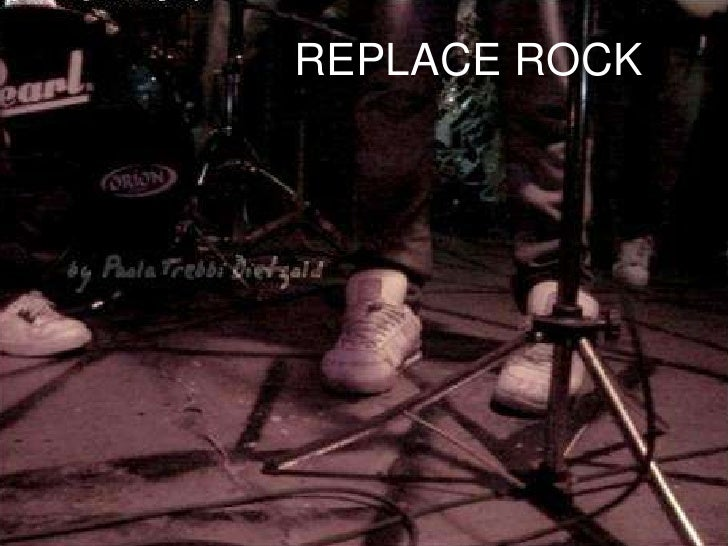 REPLACE ROCK<br />