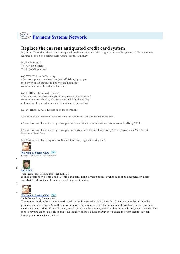 PaymentSystemsNetwork        Replacethecurrentantiquatedcreditcardsystem       MyGoal:Toreplacethecurrenta...