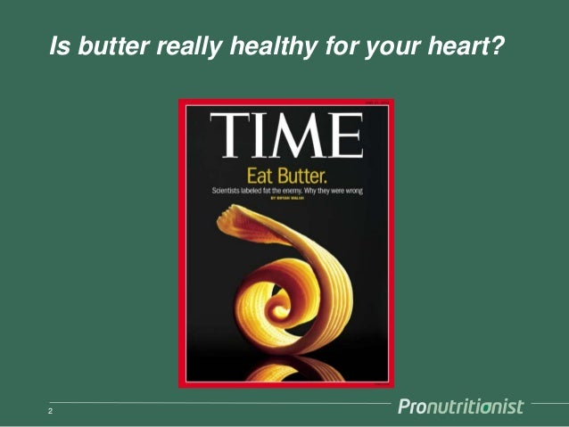 Is butter really healthy for your heart? 2