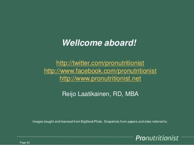 Wellcome aboard! http://twitter.com/pronutritionist http://www.facebook.com/pronutritionist http://www.pronutritionist.net...