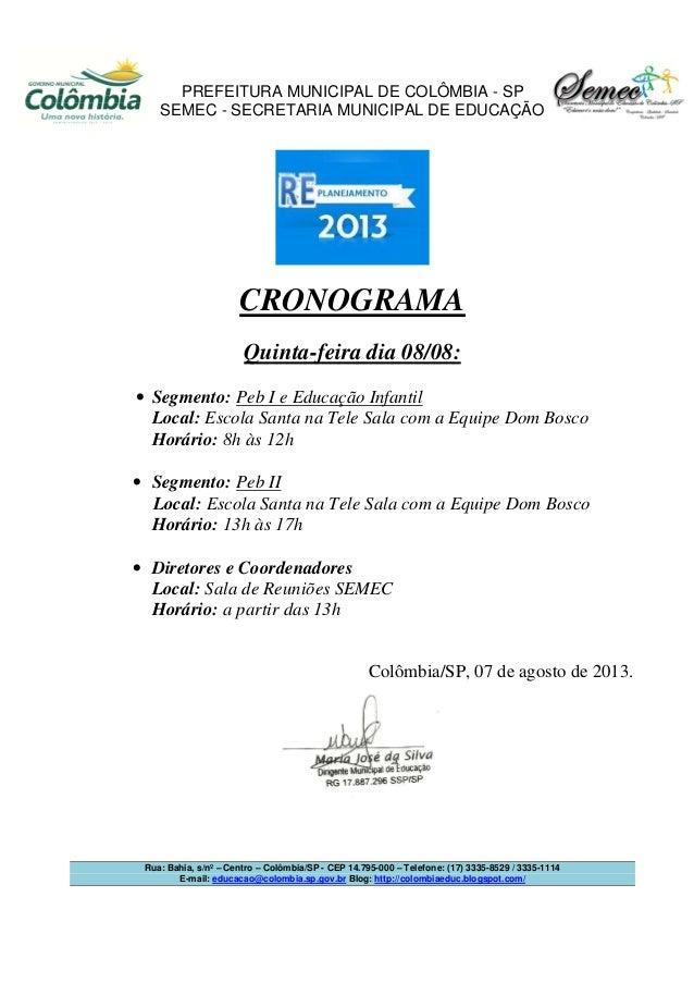 PREFEITURA MUNICIPAL DE COLÔMBIA - SP SEMEC - SECRETARIA MUNICIPAL DE EDUCAÇÃO Rua: Bahia, s/nº – Centro – Colômbia/SP - C...