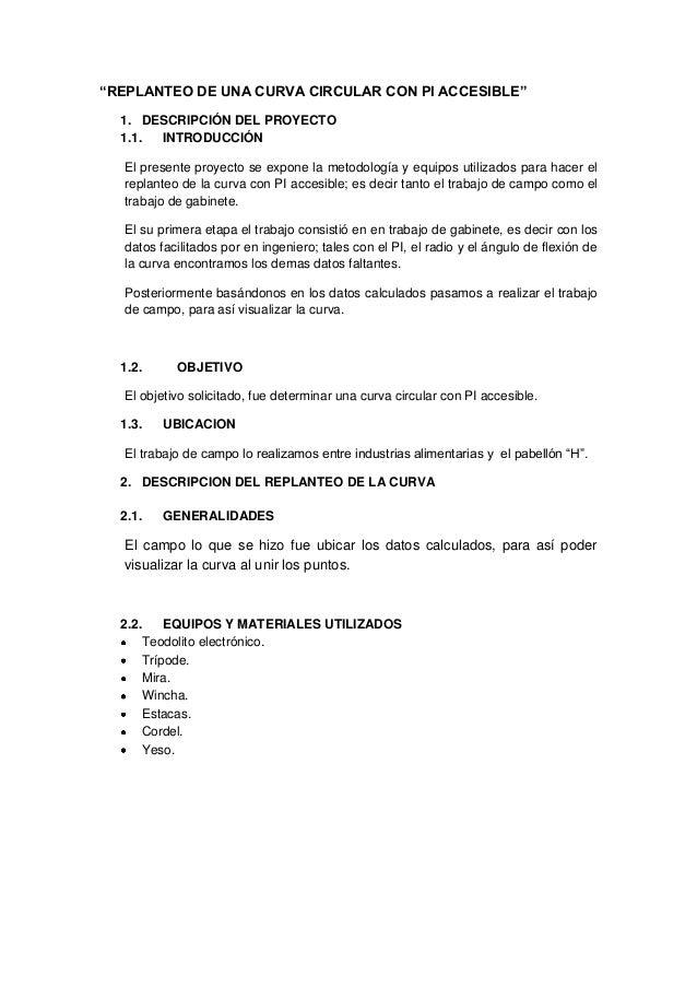 """""""REPLANTEO DE UNA CURVA CIRCULAR CON PI ACCESIBLE""""1. DESCRIPCIÓN DEL PROYECTO1.1. INTRODUCCIÓNEl presente proyecto se expo..."""