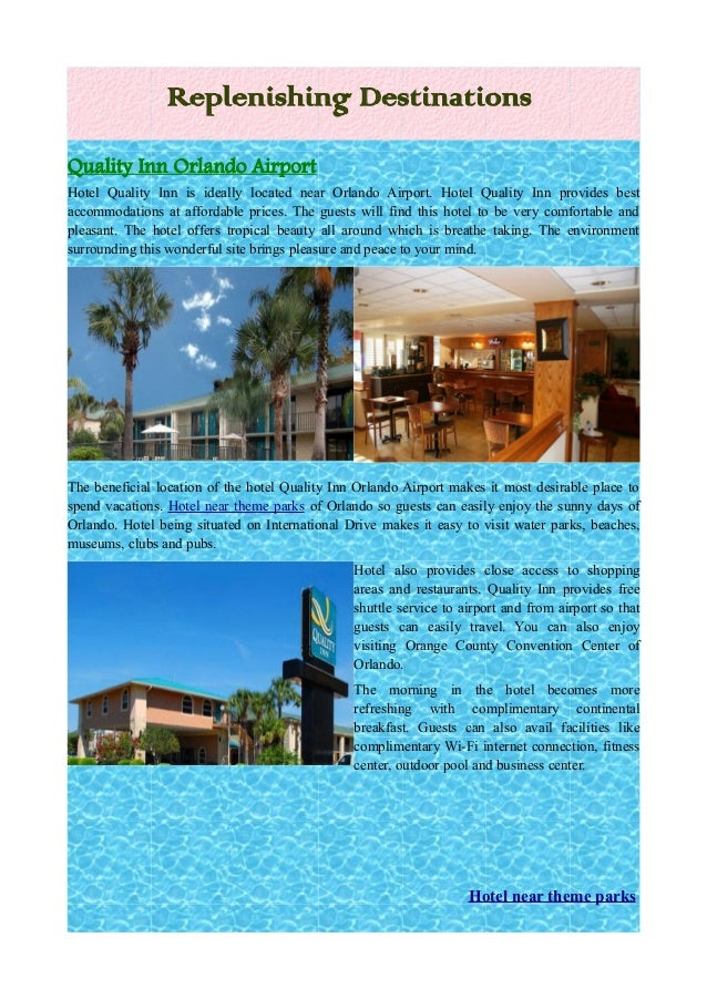 Replenishing DestinationsQuality Inn Orlando AirportHotel Quality Inn is ideally located near Orlando Airport. Hotel Quali...