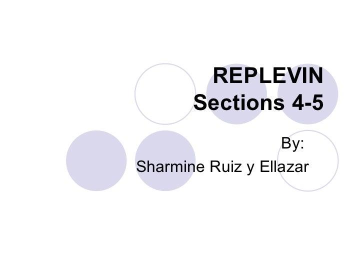 REPLEVIN  Sections 4-5   By:  Sharmine Ruiz y Ellazar