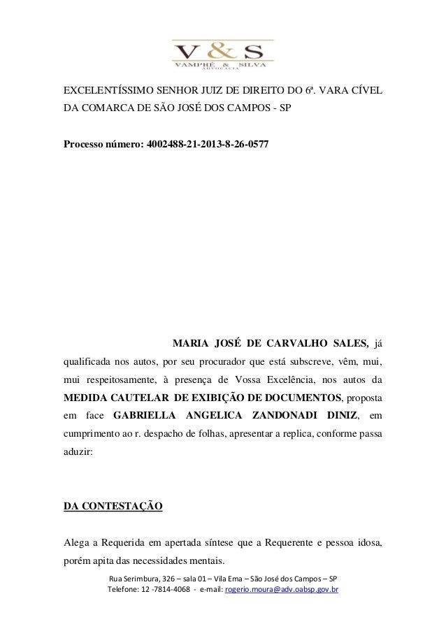 EXCELENTÍSSIMO SENHOR JUIZ DE DIREITO DO 6ª. VARA CÍVEL DA COMARCA DE SÃO JOSÉ DOS CAMPOS - SP  Processo número: 4002488-2...