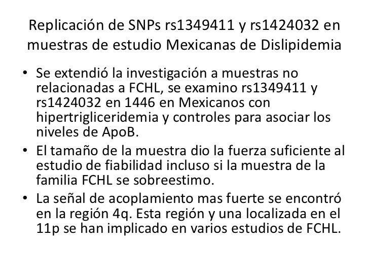 Replicación de SNPs rs1349411 y rs1424032 enmuestras de estudio Mexicanas de Dislipidemia• Se extendió la investigación a ...