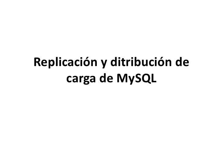 Replicación y ditribución de carga de MySQL<br />