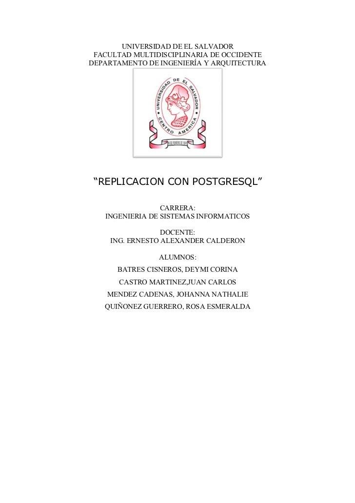 """UNIVERSIDAD DE EL SALVADOR FACULTAD MULTIDISCIPLINARIA DE OCCIDENTEDEPARTAMENTO DE INGENIERÍA Y ARQUITECTURA """"REPLICACION ..."""