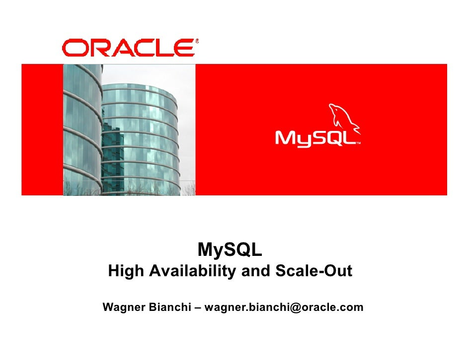 <Insert Picture Here>                        MySQL    High Availability and Scale-Out   Wagner Bianchi – wagner.bianchi@or...