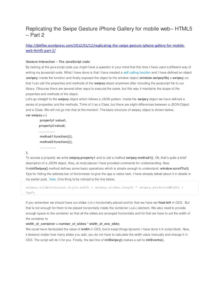Replicating the Swipe Gesture iPhone Gallery for mobile web– HTML5– Part 2http://jbkflex.wordpress.com/2012/01/12/replicat...