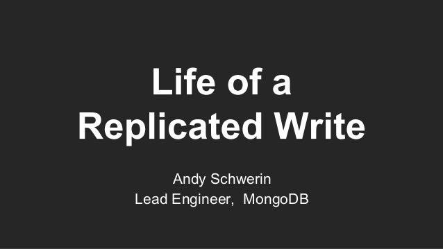 Andy Schwerin Lead Engineer, MongoDB