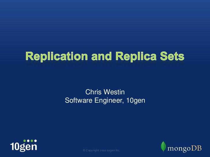 Chris WestinSoftware Engineer, 10gen     © Copyright 2010 10gen Inc.
