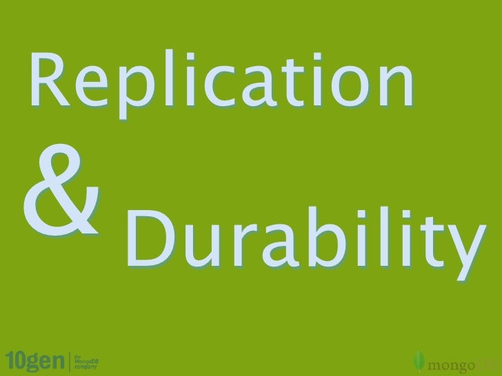 Replication& Durability