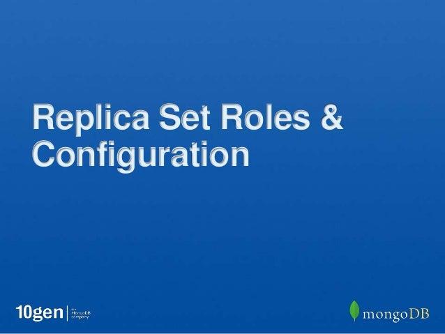 Replica Set Roles &Configuration