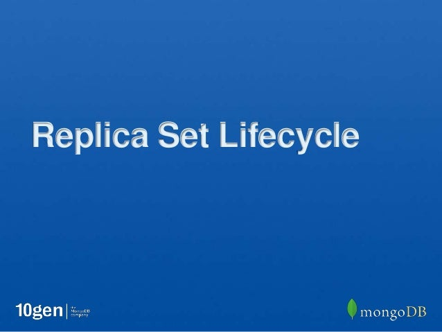 Replica Set Lifecycle