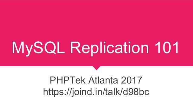 MySQL Replication 101 PHPTek Atlanta 2017 https://joind.in/talk/d98bc