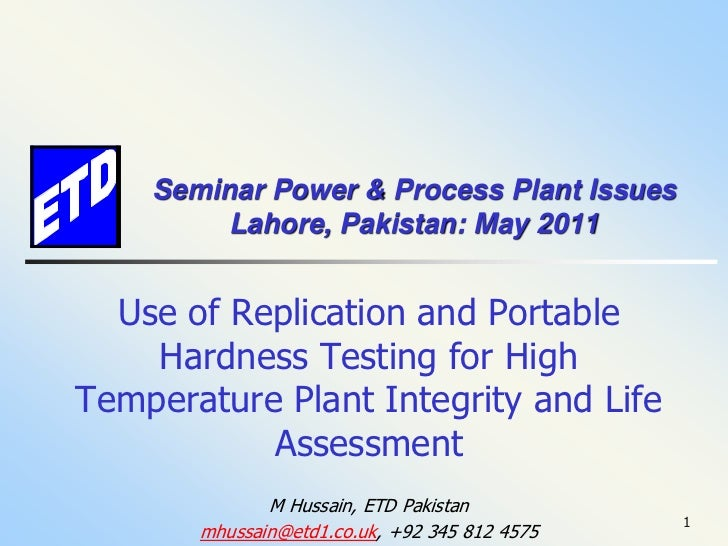 Seminar Power & Process Plant Issues         Lahore, Pakistan: May 2011  Use of Replication and Portable    Hardness Testi...