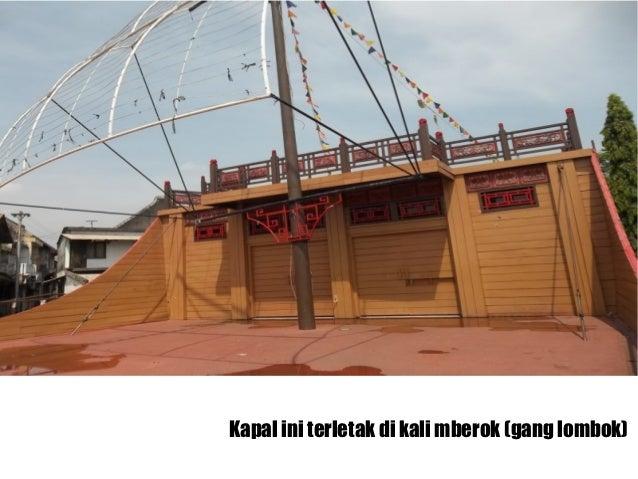 Kapal ini terletak di kali mberok (gang lombok)