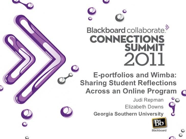 E-portfolios and Wimba: Sharing Student Reflections Across an Online Program Judi Repman Elizabeth Downs Georgia Southern ...