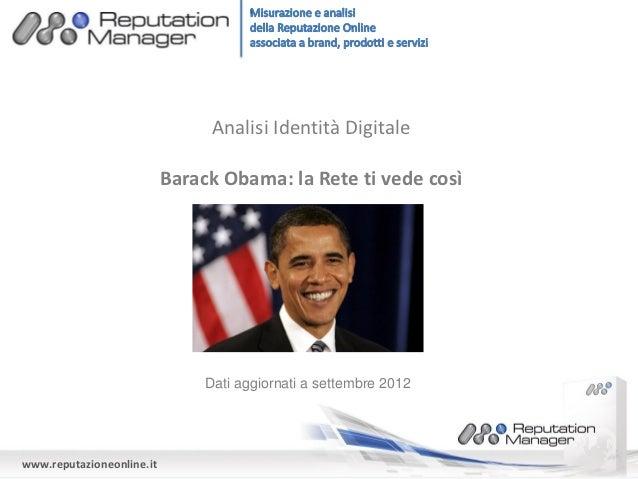 Analisi Identità Digitale                           Barack Obama: la Rete ti vede così                                Dati...