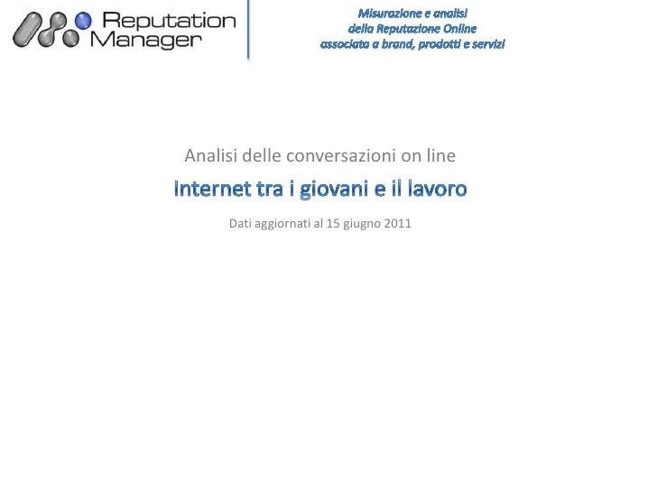 Analisi delle conversazioni on line     Dati aggiornati al 15 giugno 2011