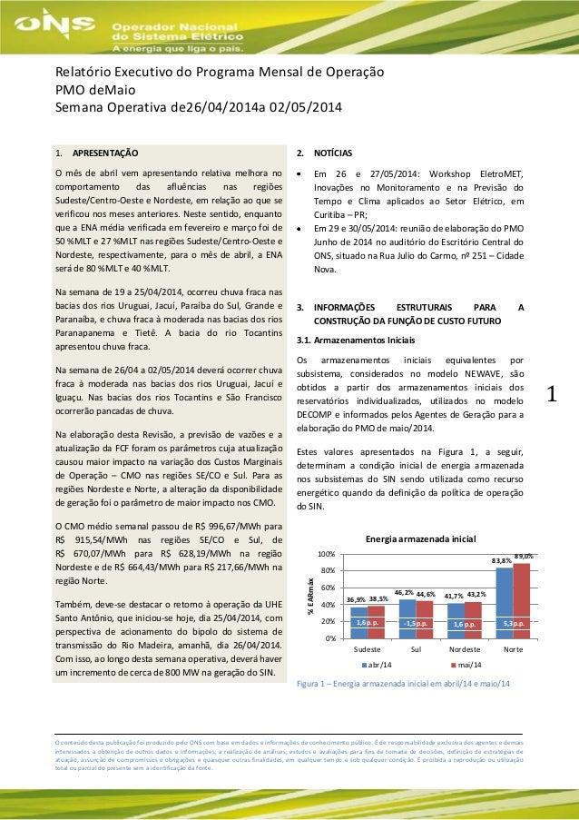 O conteúdo desta publicação foi produzido pelo ONS com base em dados e informações de conhecimento público. É de responsab...