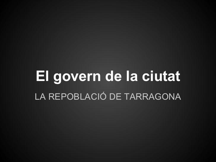 El govern de la ciutatLA REPOBLACIÓ DE TARRAGONA