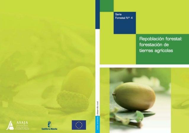 Repoblación forestal:forestación de tierras agrícolas                              Autores                 TECNIAGRO SIGLO...