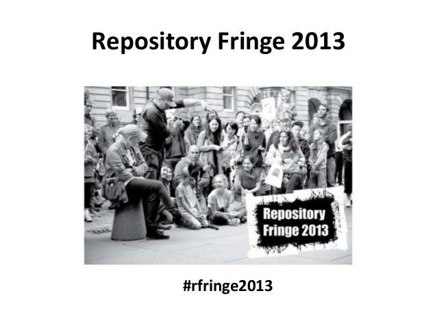 Repository Fringe 2013 #rfringe2013