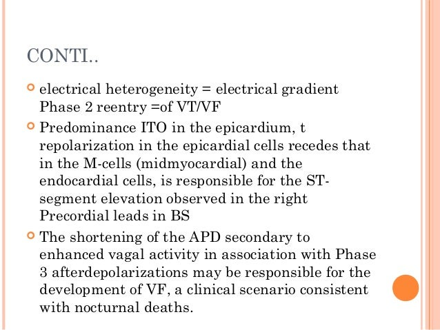 CLINICAL FEATURES  2 following groups: 1. Asymptomatic with Brugada ECG. 2. Symptomatic with Brugada ECG  ECG remains th...