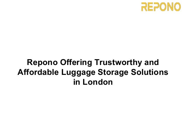 Repono Offering Trustworthy And Affordable Luggage Storage Solutions