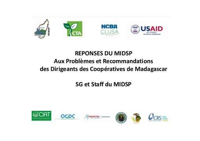 REPONSESDUMIDSP AuxProblèmes etRecommandations desDirigeants desCoopératives deMadagascar SGetStaffduMIDSP