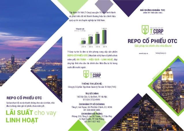 hotro@tcorp.vnwww.tcorp.vn Giải pháp tài chính cho nhà đầu tư REPO CỔ PHIẾU OTC Tập đoàn Trí Việt (T-Corp) sau gần 15 năm ...