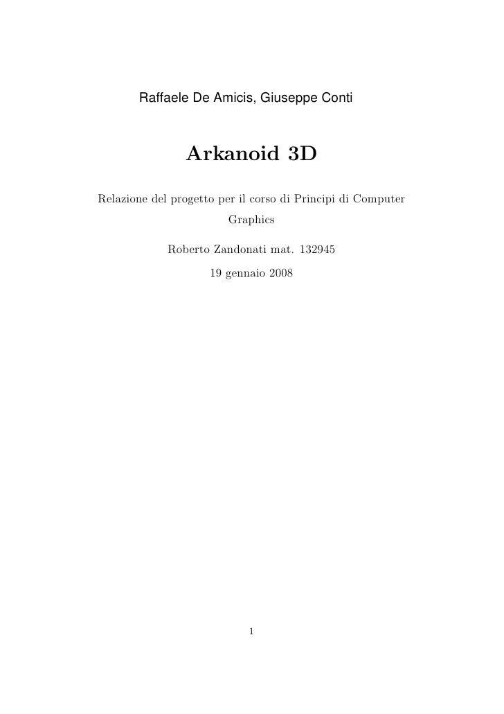 Raffaele De Amicis, Giuseppe Conti                    Arkanoid 3D  Relazione del progetto per il corso di Principi di Comp...
