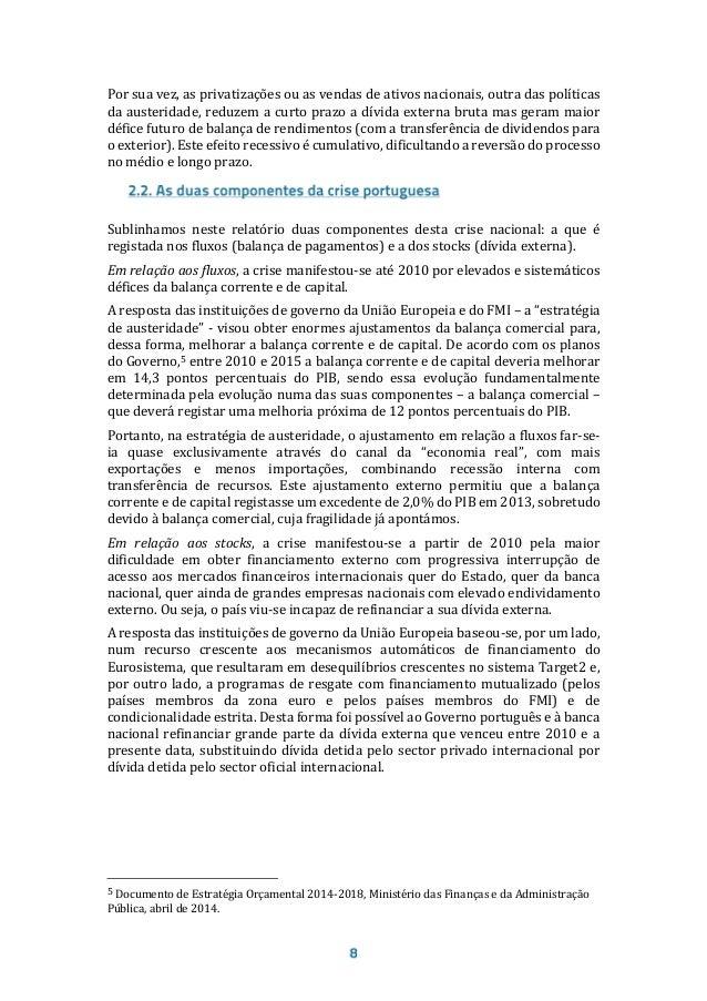 Fonte: Observatório das Crises e Alternativas, Barómetro 9, abril de 2014. A linha vermelha indica as condições de sustent...