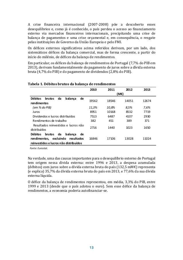 3. requisitos de modernização da estrutura fiscal9 (ponto 7) E tem como objetivos:  Responder diretamente à crise de bala...