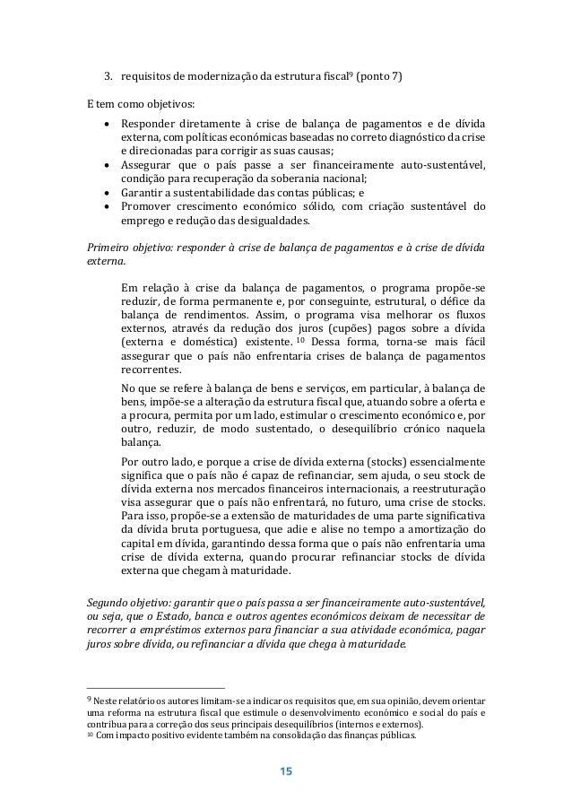 A partir do diagnóstico da crise económica e financeira do país, o programa de reestruturação da dívida portuguesa foi del...