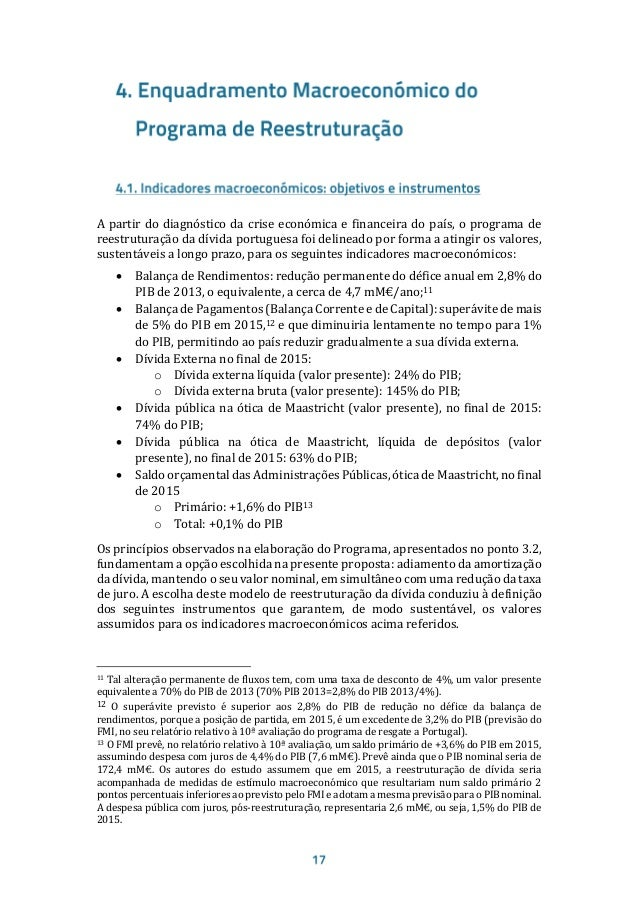 dos credores oficiais não fosse reestruturada, para atingir os objetivos definidos (vide ponto 4.1) seria necessário impor...