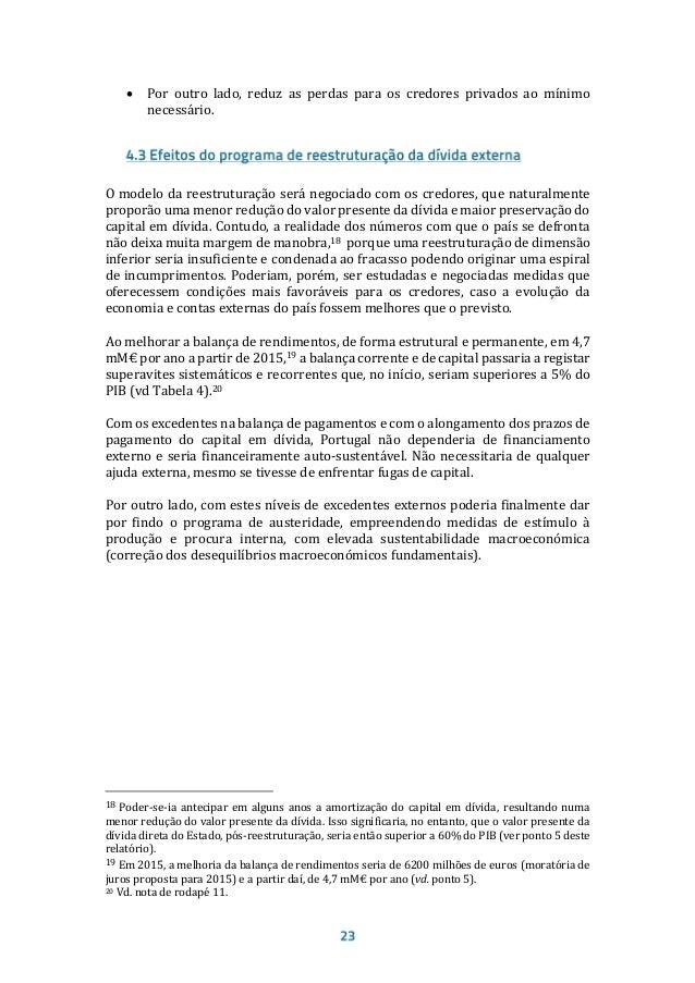 Esta proposta baseia-se na medida mais lata da dívida pública,22 compilada pelo Banco de Portugal (BdP), i.e., a dívida to...