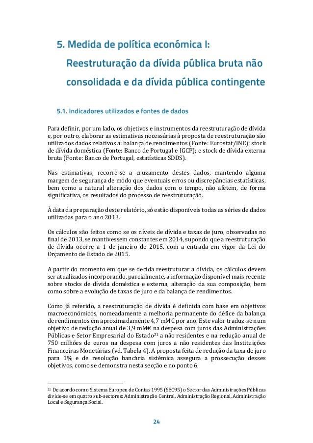 37,3 mM€) constitui dívida entre Administrações Públicas e do Sector Empresarial do Estado às Administrações Públicas.23 O...
